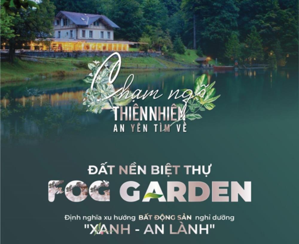 """Dự ánFog Garden Bảo Lộc -mang đến một không gian """"xanh - an lành"""""""